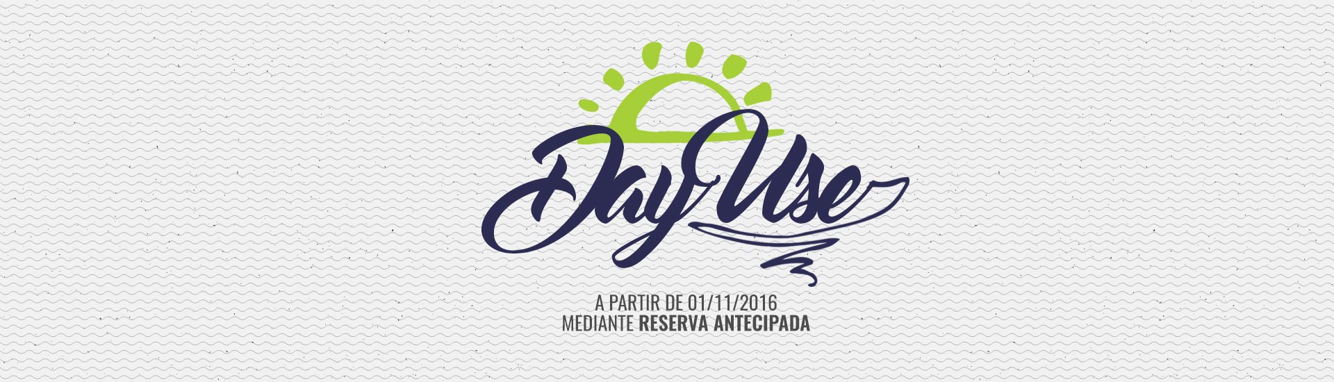Day-use – Destaque
